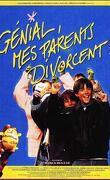 Génial mes parents divorcent
