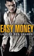 Easy Money 2, La Cité Des Egarés