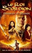 Le Roi Scorpion 2 - Guerrier de légende