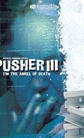 Pusher III, Car Je Suis un Ange de la Mort