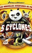 Kung fu panda - Les secrets des cinq cyclones