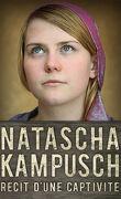 Natascha Kampusch : Récit d'une captivité