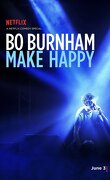 Bo Burnham : Make Happy