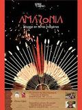 AMAZONIA, voyages en terres indigènes