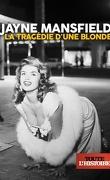Jayne Mansfield : La tragédie d'une blonde