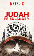 Judah Friedlander : America is the Greatest Country in the United States