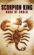 Le Roi Scorpion : Le livre des ames