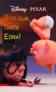 Bonjour, tante Edna !