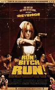 Run! Bitch! Run!