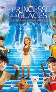 La princesse des Glaces : le Monde des Miroirs Magique
