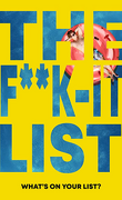 The Fuck It List