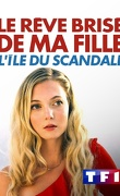 Le rêve brisé de ma fille: l'île du scandale