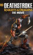 Deathstroke : Knights & Dragons