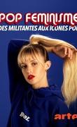Pop féminisme : des militantes aux icônes pop