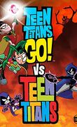 TEEN TITANS GO! VS. TEEN TITANS
