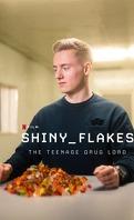 Shiny_Flakes : Le petit baron du darknet