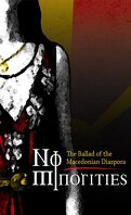 No Minorities : The Ballad of the Macedonian Diaspora