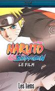 Naruto Shippuden: Les Liens
