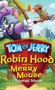 Tom et Jerry : Robin des bois et sa souris joyeuse