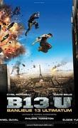 Banlieue 13 Ultimatum - B13U