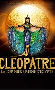 Cléopâtre, dernière reine d'egypte