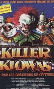 Les Clowns tueurs venus d'ailleurs (Killer Klowns from Outer Space)