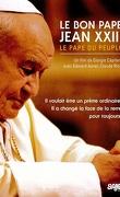 Le bon pape Jean XXIII: le pape du peuple