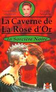 La caverne de la rose d'or 2 : La sorcière noire