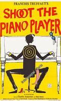 Tirez sur le pianiste